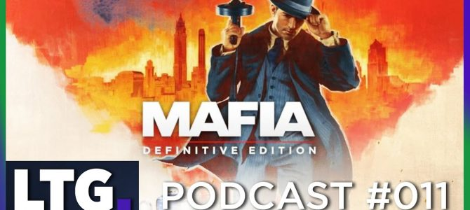 Let's Talk Games: Episode 11 Ubisoft Being Less, Ubisoft? Mafia Getting Remade