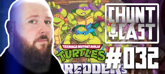 Who likes a throw back? TMNT Shredder's Revenge! – CHUNTCAST 32
