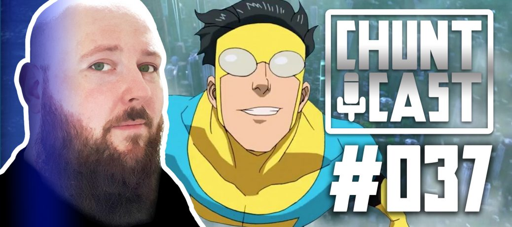 INVINCIBLE REVIEW / NetherRealm Studios Marvel Game / More Justice League mess – CHUNTCAST 37