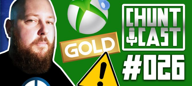 CHUNTCAST #26 – Xbox Live Gold price increase reversed. Free to Play now unlocked!